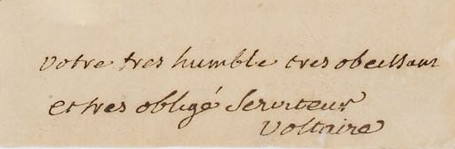 Unterschrift des französischen Philisophen Jean-Marie Arouet, gen. Voltaire, unter einem persönlichen Brief
